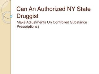 Can Changes Be Made To Controlled Substance Prescriptions By