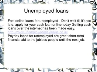 payday loans for unemployed@http://www.unemployedeasyloans.c