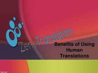 Benefits of Using Human Translations