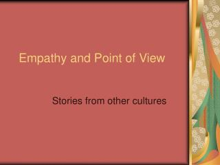 Empathy and Point of View