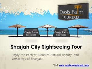 Book Affordable Sharjah City Sightseeing Tour