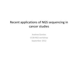 Recent applications of NGS sequencing in cancer studies