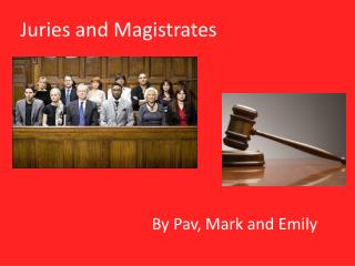 Juries and Magistrates