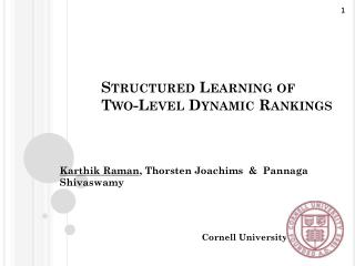 Structured Learning of       Two-Level Dynamic Rankings