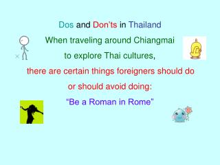 Dos  and  Don'ts  in  Thailand When traveling around Chiangmai  to explore Thai cultures ,