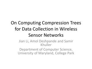 On Computing Compression Trees for  Data Collection  in Wireless Sensor  Networks