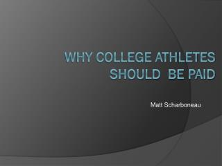 Why College Athletes  Should  Be Paid