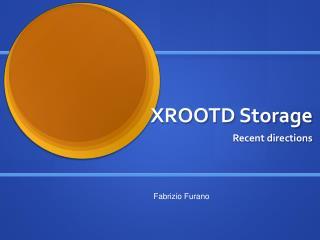 XROOTD  Storage