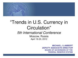 Michael J Lambert Deputy Associate Director Board of Governors of the  Federal Reserve System