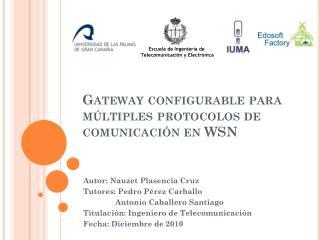 Gateway configurable para múltiples protocolos de comunicación en WSN