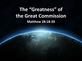 "The ""Greatness"" of                          the Great Commission"