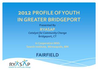 20 12 PROFILE OF YOUTH  IN GREATER BRIDGEPORT