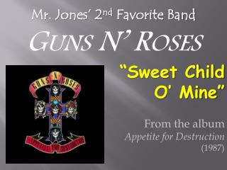 From the  album Appetite for Destruction ( 1987)