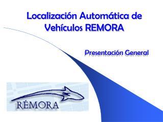 Localizaci ón Automática de Vehículos REMORA