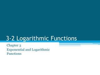 3-2 Logarithmic Functions