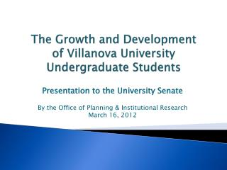 The Growth and Development  of Villanova University Undergraduate Students