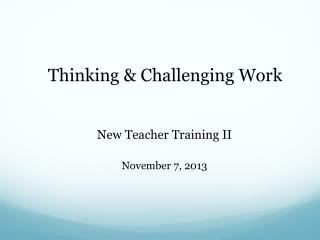 New Teacher Training II November 7, 2013