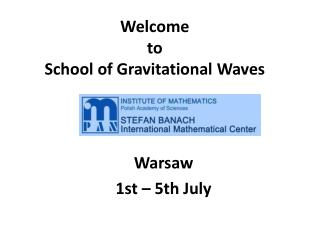 Welcome to School  of  Gravitational Waves