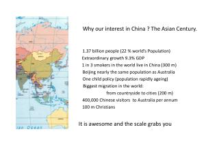 Why our interest in China ? The Asian Century.