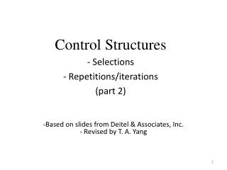 Control Structures  Selections Repetitions/iterations (part 2)