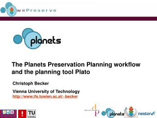The Planets Preservation Planning workflow and the planning tool Plato