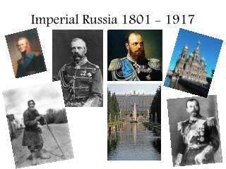 Imperial  Russia  1801 - 1917