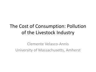The Cost of Consumption: Pollution of the Livestock Industry