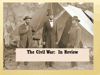 The Civil War:  In Review