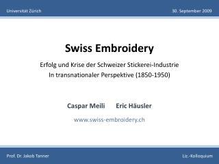 Swiss  Embroidery Erfolg und Krise der Schweizer Stickerei-Industrie