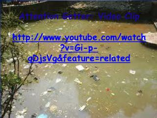 Attention Getter: Video Clip  youtube/watch?v=Gi-p-qDjsVg&feature=related