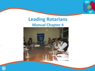 Leading Rotarians Manual Chapter 4