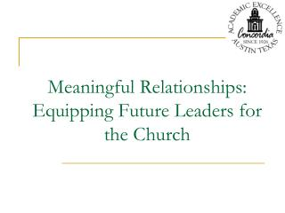 Meaningful Relationships: Equipping Future Leaders for the Church