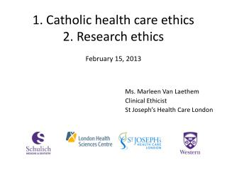 1. Catholic health care ethics  2. Research  ethics