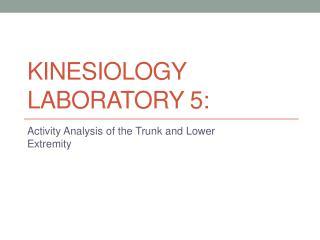 Kinesiology Laboratory 5: