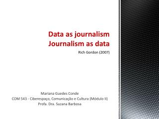 Data as journalism Journalism  as data