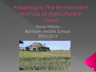 Adapting to The Environment and Use of Agriculture in Texas