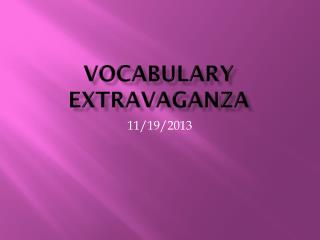 Vocabulary  Extravaganza