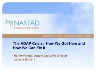 The ADAP Crisis:  How We Got Here and How We Can Fix It