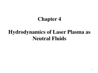 Chapter 4 Hydrodynamics of Laser Plasma as Neutral Fluids
