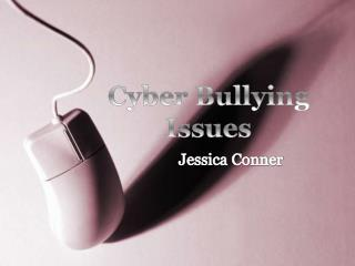 Cyber Bullying Issues