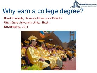 W hy earn a college degree?