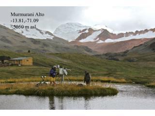Murmurani  Alto -13.81,-71.09 ~5050 m  asl