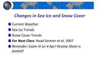 Changes in Sea Ice and Snow Cover
