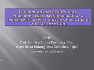 Oleh: Prof. Dr. Dra. Haula Rosdiana, M.Si. Guru Besar Bidang Ilmu Kebijakan Pajak