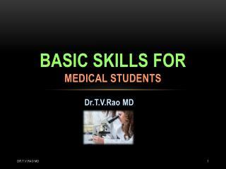 Basic skills for medical  students