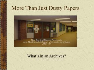 More Than Just Dusty Papers