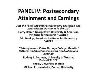 PANEL IV: Postsecondary Attainment and Earnings