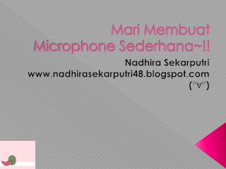 Mari Membuat Microphone Sederhana~!!