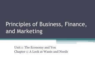 Principles of Business, Finance, and Marketing