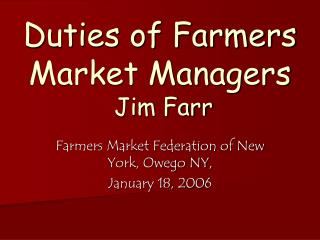 Duties of Farmers Market Managers  Jim Farr